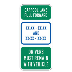 Carpool Lane Pull Forward XX:XX XX:XX And XX:XX XX:XX Drivers Must Remain With Vehicle Sign