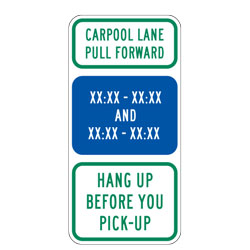 Carpool Lane Pull Forward XX:XX XX:XX And XX:XX XX:XX Hang Up Before you Pick up Sign