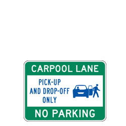 Carpool Lane Pick up And Drop off Only No Parking Sign