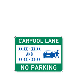Carpool Lane XX:XX XX:XX And XX:XX XX:XX No Parking Sign