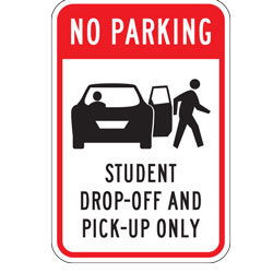 No Parking Student Pick up And Drop off Only No Parking Sign