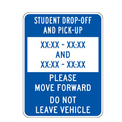 Student Drop off and Pick up XX:XX XX:XX And XX:XX XX:XX Please Move Forward Do Not Leave Vehicle Sign