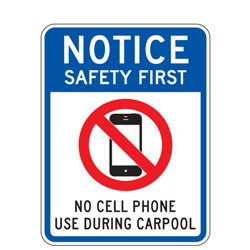 Notice Safety First No Cell Phone Use During Carpool Sign
