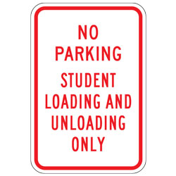 No Parking Student Loading and Unloading Only Sign