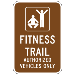 Fitness Trail | Authorized Vehicles Only (Exercise/Fitness Symbol) Sign