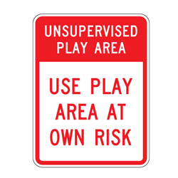 Unsupervised Play Area | Use Play Area at Own Risk Sign