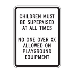 Children Must Be Supervised at All Times (Custom Age) Sign