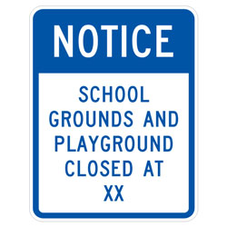 Notice School Grounds and Playground Closed at (Custom XX) Sign