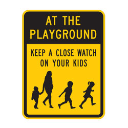 At The Playground Keep A Close Watch On Your Kids Sign