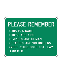 Please Remember These Are Kids Not Pros Sign