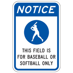 Notice This Field Is For Baseball And Softball Only Sign