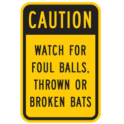 Watch For Foul Balls And Broken Bats Sign