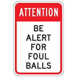 Attention Be Alert For Foul Balls Sign