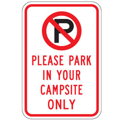 (No Parking Symbol) Please Park In Your Campsite Only Sign