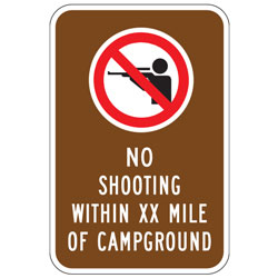 (No Shooting Symbol) No Shooting within XX Mile of Campground Sign