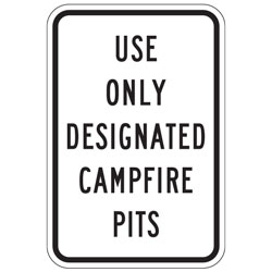 Use Only Designated Campfire Pits Only Sign
