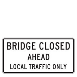 Bridge Closed Ahead | Local Traffic Only Sign