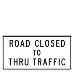 Road Closed to Thru Traffic Signs